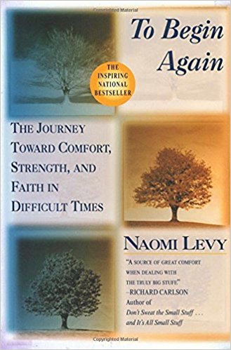To Begin Again: The Journey Toward Comfort, Strength, and Faith in Difficult Times