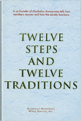 Alcoholics Anonymous - Twelve Steps and Twelve Traditions